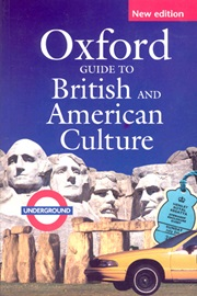 Oxford Guide To British & American Culture [2nd Edition]