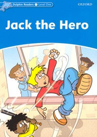 Dolphin Readers 1 Jack The Hero