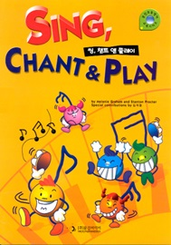 Sing, Chant & Play (씽,챈트 앤 플레이)  Student's Book [ 한글판 ]
