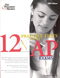 12 Practice Tests For The AP Exams 2007