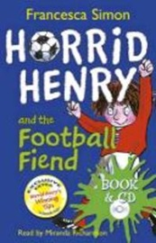 Horrid Henry and the Football Fiend  (Book+Audio CD)