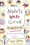 Always Wear Clean Underwear!