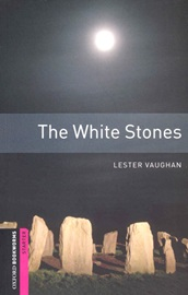 Oxford Bookworms Library Starters The White Stones