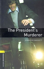 Oxford Bookworms Library 1 The President's Murderer