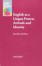 Oxford Applied Linguistics English as a Lingua Franca Atitude and Identity