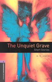 Oxford Bookworms Library 4 Unquiet Grave