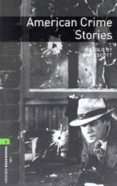 Oxford Bookworms Library 6 American Crime Stories