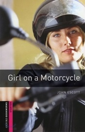 Oxford Bookworms Library Starters Girl on a Motorcycle