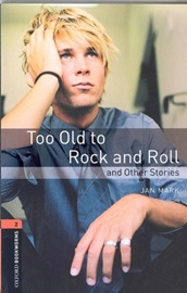 [행사]Oxford Bookworms Library 2 Too Old to Rock & Roll & Other Stories