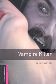 Oxford Bookworms Library Starters Vampire Killer