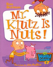 My Weird School #2 Mr. Klutz Is Nuts!
