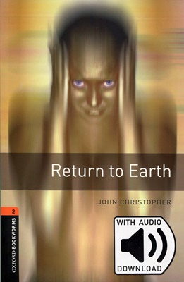 Oxford Bookworms Library 3E 2: Return to Earth (with MP3)