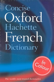 Concise Oxford Hachette French Dictionary [4th Edition]