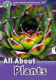 Oxford Read and Discover 4 All about Plants