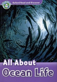 Oxford Read and Discover 4 All about Ocean Life
