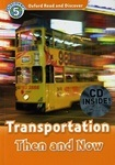 Oxford Read and Discover 5 Transportation Then and Now with CD