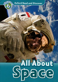 Oxford Read and Discover 6 All About Space