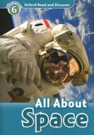Oxford Read and Discover 6 All About Space with CD