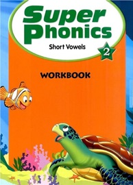 Super Phonics 2 Workbook (Shot Vowels) [2nd Edition]