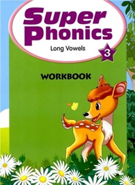Super Phonics 3 Workbook (Long Vowels) [2nd Edition]