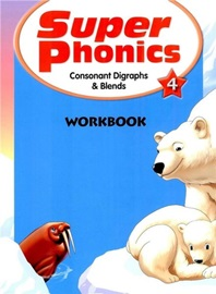 Super Phonics 4 Workbook (Consonant Digraphs & Blends) [2nd Edition]