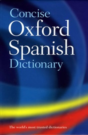 Concise Oxford Spanish Dictionary [4th Edition]