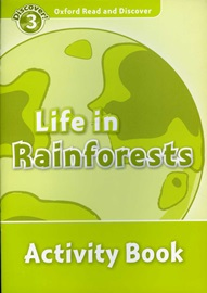 Oxford Read and Discover 3 Life In Rainforests Activity Book