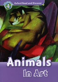 Oxford Read and Discover 4 Animals In Art