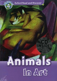Oxford Read and Discover 4 Animals In Art with CD