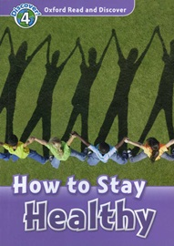 Oxford Read and Discover 4 How To Stay Healthy
