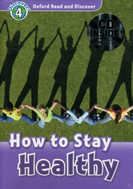 Oxford Read and Discover 4 How To Stay Healthy with CD