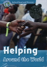 Oxford Read and Discover 6 Helping Around The World with CD