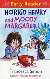Horrid Henry Early Reader - Horrid Henry and Moody Margaret (Book+Audio CD)