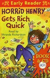 Horrid Henry Early Reader - Horrid Henry Gets Rich Quick (Book+Audio CD)