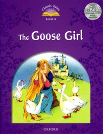 Classic Tales Level 4 The Goose Girl E-book with Multi-Rom [2nd Edition]