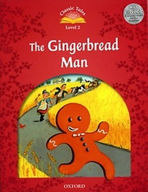 Classic Tales Level 2 The Gingerbread Man with MP3 [2nd Edition]
