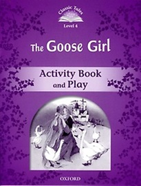 Classic Tales Level 4 Goose Girl Activitybook [2nd Edition]