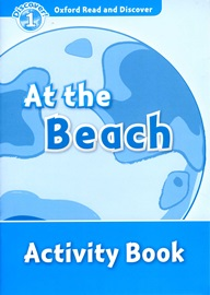 Oxford Read and Discover 1 At the Beach Activity Book