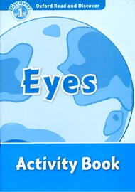Oxford Read and Discover 1 Eyes Activity Book
