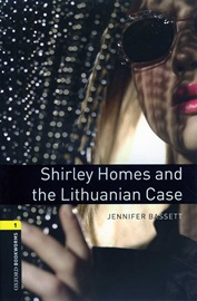 [NEW] Oxford Bookworms Library 1 Shirley Homes & Lithuanian Case