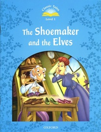 Classic Tales Level 1 The Shoemaker and the Elves Student's Book [2nd Edition]