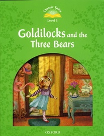 Classic Tales Level 3 Goldilocks and Three Bears Student's Book [2nd Edition]