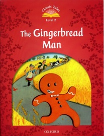 Classic Tales Level 2 The Gingerbread Man Student's Book [2nd Edition]