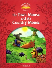 Classic Tales Level 2 Town Mouse Country Mouse Student's Book [2nd Edition]