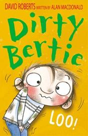 Dirty Bertie Loo!