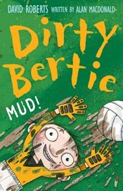 Dirty Bertie Mud!