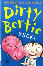 Dirty Bertie Yuck!
