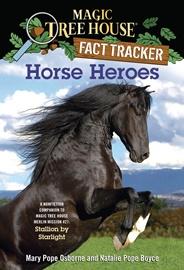 Magic Tree House Fact Tracker #27 Horse Heroes