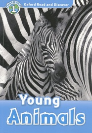 Oxford Read and Discover 1 Young Animals