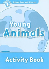 Oxford Read and Discover 1 Young Animals Activity Book
